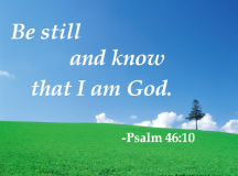 Quote for the Day: Be still and know that I am God