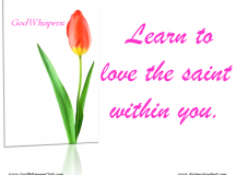 Quote for the Day: Learn to love the saint within you