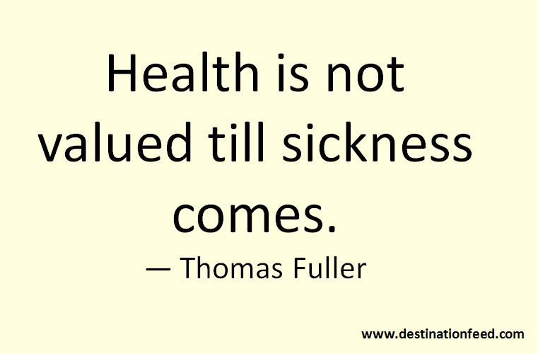 Quotes On Health Interesting Quote For The Day Health Is Not Valued Till Sickness Comes