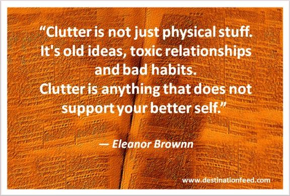 Quote for the day get rid of clutter that does not for How to get rid of clutter in your home