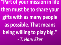 Quote for the Day: Be Willing To Play Big