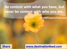 Quote for the Day: Never Be Content With Who You Are