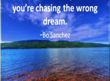 Quote for the Day: Chasing the Right Dream